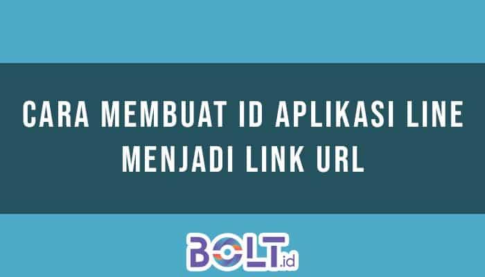 Cara Membuat ID Aplikasi LINE Menjadi Link URL