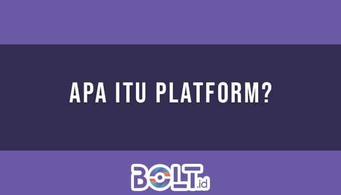 Apa Itu Platform?