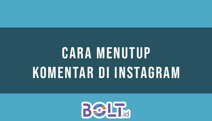 Cara Menutup Komentar di Instagram